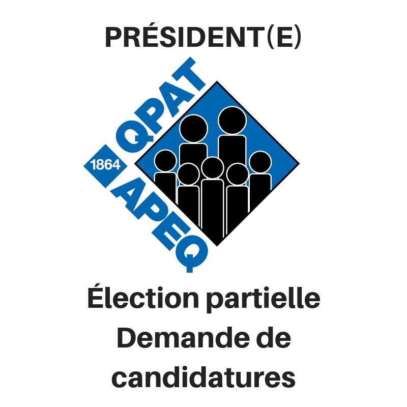 PRÉSIDENT(E): Élection partielle Demande de candidatures