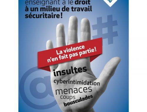 Le personnel enseignant a le droit à un milieu de travail sécuritaire !